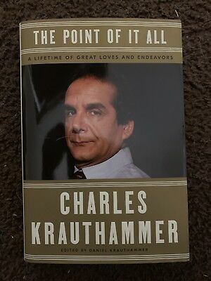 The Point Of It All CHARLES KRAUTHAMMER