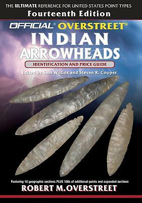 The Official Overstreet Identification and Price Guide to Indian Arrowheads,