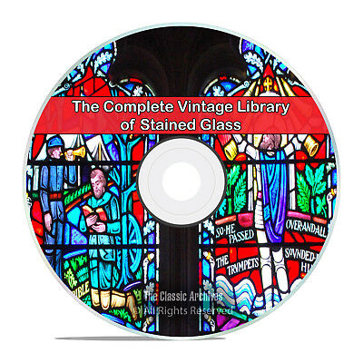 40 Books Library of Painted & Stained Glass, History, Church, Making PDF CD H85