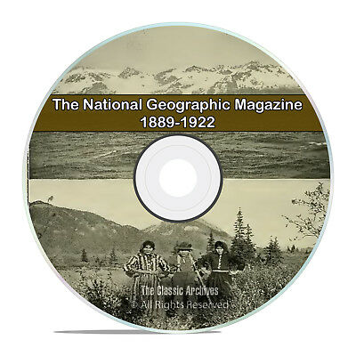 The National Geographic Magazine, 1889-1922, 42 Volumes, 350+ Issues on DVD I05