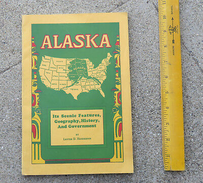 Original 1929 Alaska Its Scenic Features Geography History & Government Book