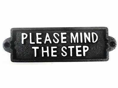 New - Cast Iron Victorian Style Vintage Sign - Please Mind The Step