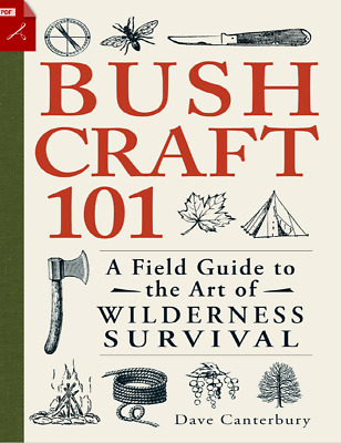 Bushcraft 101: A Field Guide to the Art of Wilderness Survival (PDF) EB00K