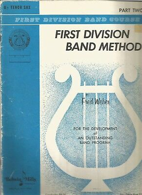First Division Band Method,  Bb Tenor Sax Part Two by Fred Weber [Belwin Mills]