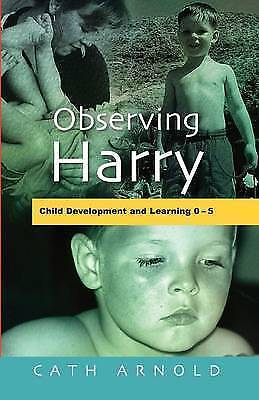 Observing Harry: Child Development and Learning 2-5, Arnold, ., New Book
