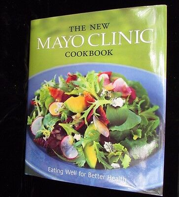 the new mayo clinic cookbook 2nd edition eating well for better health