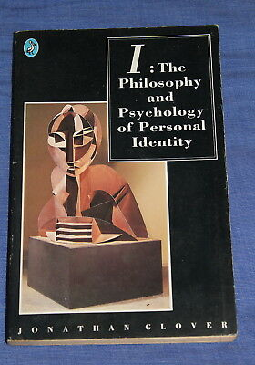I : The Philosophy And Psychology Of Personal Identity By Jonathan Glover