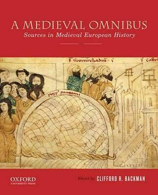 Medieval Omnibus: Sources in Medieval European History by Clifford R. Backman (E