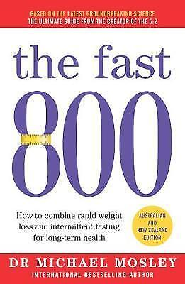 NEW >> The Fast 800 : Australian and New Zealand edition  Dr Michael Mosley