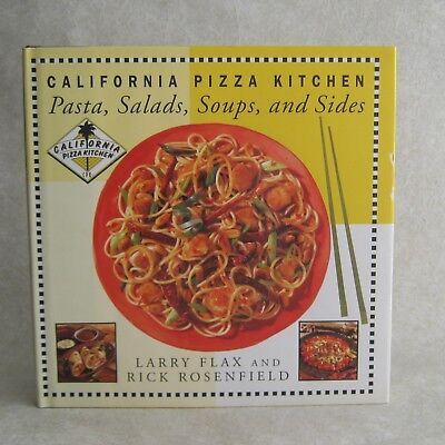 California Pizza Kitchen Pasta Salad Soup and Side by Larry Flax Rick Rosenfield
