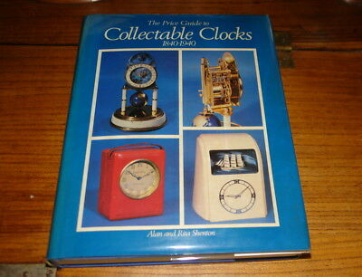 The Price Guide To Collectable Clocks 1840-1940 By Alan&rita Shenton