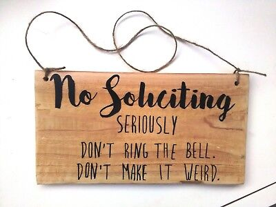 NO SOLICITING SIGN outdoor wood painted signs  comical housewarming hostess gift