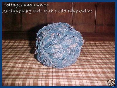 Big Early Primitive Antique 19th c Blue & White Calico Fabric Rag Ball Authentic