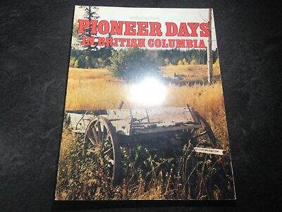 Pioneer Days in British Columbia Vol 2 by Art Downs Gold Rush Mining Cape Beale