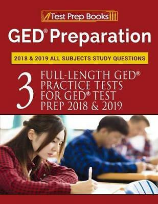 GED Preparation 2018 & 2019 All Subjects Study Questions: Three Full-Length