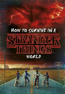 How to Survive in a Stranger Things World by Matthew J. Gilbert Hardcover Book F