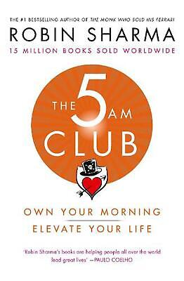 5 Am Club: Own Your Morning. Elevate Your Life. by Robin Sharma Paperback Book F