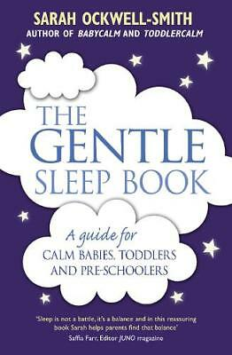 The Gentle Sleep Book: For calm babies, toddlers, Ockwell-Smith, Sarah, New