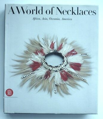 Book: A World of Necklaces: Africa, Asia, Oceania, America - Anne Leurquin