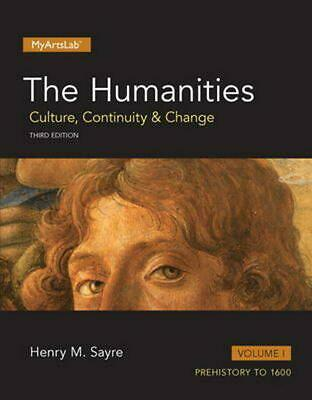 Humanities: Culture, Continuity and Change, The, Volume I by Henry M. Sayre (Eng