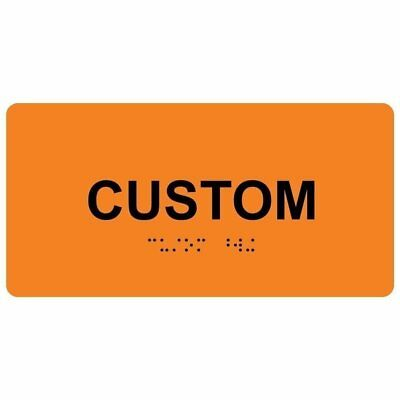 ComplianceSigns Tactile + Braille Custom Sign, 8 x 4 in. Black on Orange
