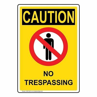 CAUTION NO TRESPASSING OSHA Safety Sign, 14x10 in  Aluminum, Made in USA