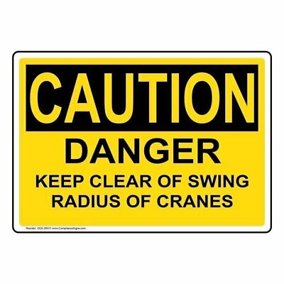 ComplianceSigns Plastic OSHA CAUTION Danger Keep Clear Of Swing Radius Of...