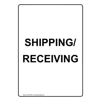 ComplianceSigns Vertical Plastic Shipping/Receiving Sign, 10 X 7 in. with...