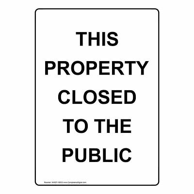 ComplianceSigns Vertical Plastic This Property Closed To The Public Sign, 10...