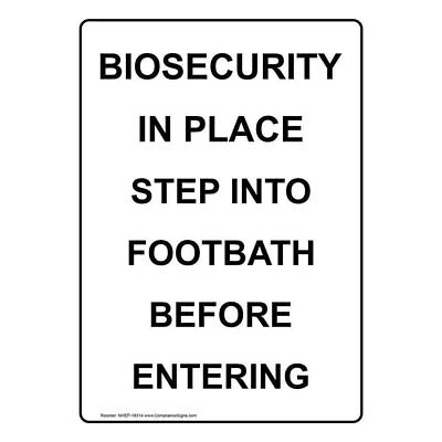 ComplianceSigns Vertical Plastic Biosecurity In Place Step Into Footbath Sign, 1