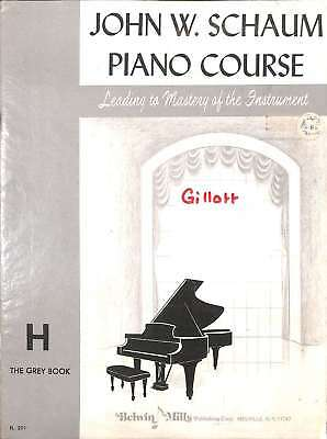 John W. Schaum Piano Course Leading to Mastery of the Instrument H The Grey Book