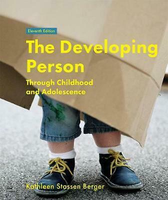 The Developing Person Through Childhood and Adolescence by Kathleen Stassen Berg