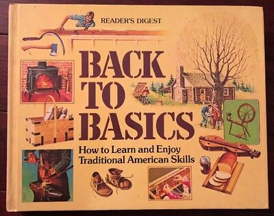 READERS DIGEST BACK TO BASICS Traditional American Skills Homesteading Survival
