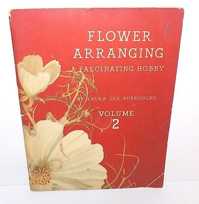 Flower Arranging - A Fascinating Hobby, by Laura Lee Burroughs, Volume 2 (1941)