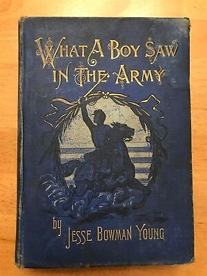Civil War Antique Book What A Boy Saw In The Army 1894 Young