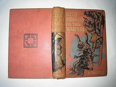 With Redskins on the Warpath by S Walkey 1901 Cassell & Co Ltd 1st edition