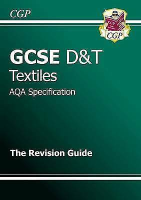 GCSE Design & Technology Textiles AQA Revision Guide (A*-G Course) by CGP Books