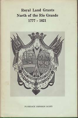 Royal land grants north of the Rio Grande, 1777-1821;: Early history of large ..