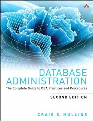 [PDF] Database Administration The Complete Guide to DBA Practices and Procedures