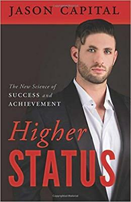 [PDF] Higher Status The New Science of Success and Achievement by Jason Capital