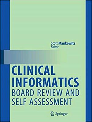 [PDF] Clinical Informatics Board Review and Self Assessment 1st ed. 2018 by Scot
