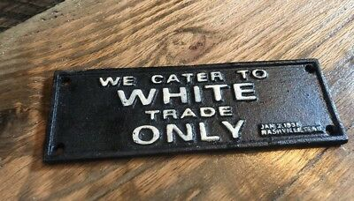 CAST IRON SEGREGATION SIGN White only No COLORED 1938 Business Bar Man Cave Shop