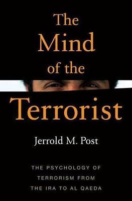 The Mind of the Terrorist: The Psychology of Terrorism from the IRA to al-Qaeda,