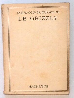 James Olivier Curwood - Le grizzly