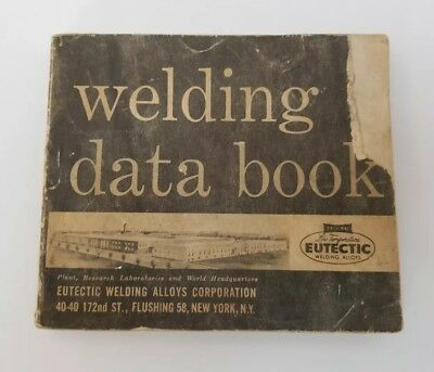 Vtg Welding Data Book Eutectic Welding Alloys Corporation 176 Pages FREE SHIPING