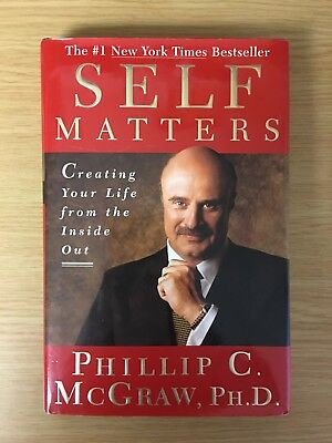 SELF MATTERS Creating Your Life from the Inside Out by Dr. Phil (Hardcover)