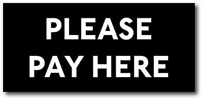 Plastic PLEASE PAY HERE sign. 95mm x 205mm. FREE POST. EXCELLENT QUALITY