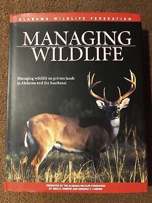 Managing Wildlife: On Private Lands in Alabama and the Southeast ISBN 1-58173-15