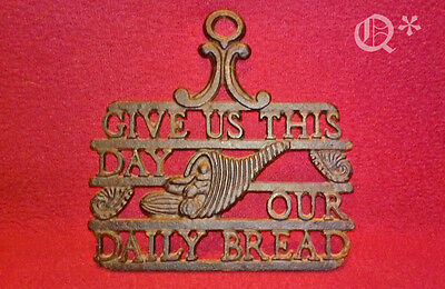 Original Old Cast Iron Trivet ~ GIVE US THIS DAY OUR DAILY BREAD