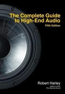 The Complete Guide to High-End Audio by Robert Harley (Paperback, 2015)